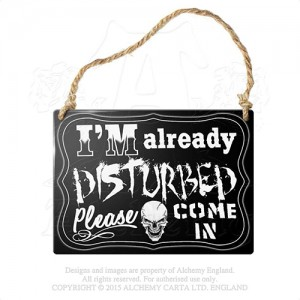 I'm Already Disturbed Metal Sign